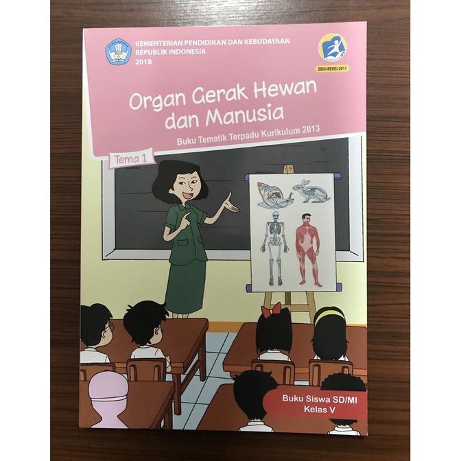 Buku Siswa Sd Kelas 5 Tema 1 Organ Gerak Hewan Dan Manusia K13 R18 19 Shopee Indonesia