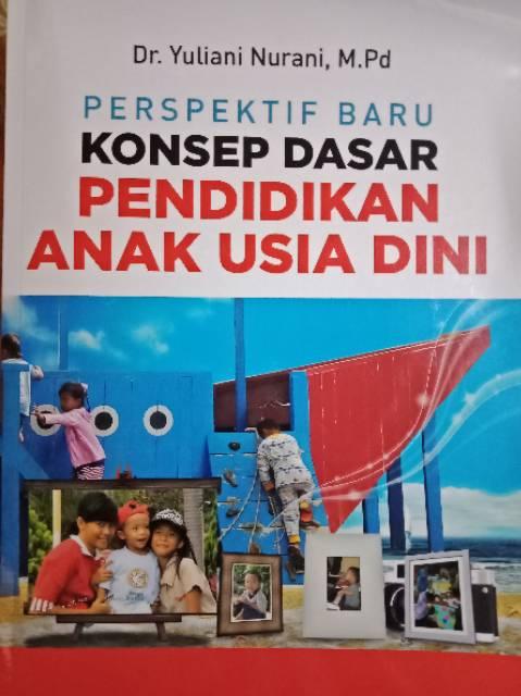 Buku Perspektif Baru Konsep Dasar Pendidikan Anak Usia Dini Karya Dr Yuliani Nurani M Pd Shopee Indonesia
