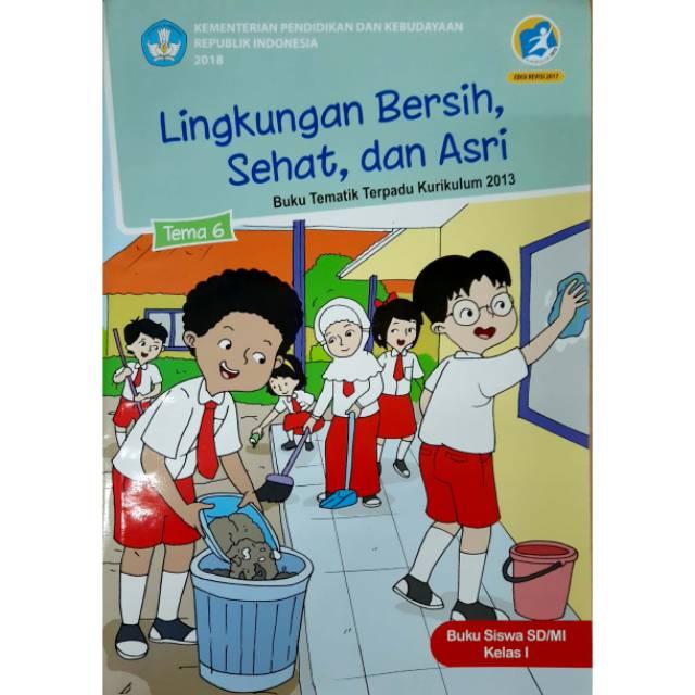 Tematik Kelas 1 Tema 6 Revisi 2017 Lingkungan Bersih Sehat Dan Asri Shopee Indonesia