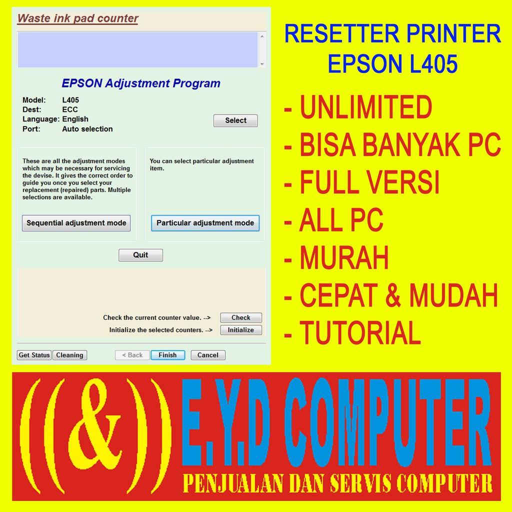 Resseter Epson L405 Unlimited Banyak Pc Resetter All Pc Reset Reseter Printer Print Software Aplikas Shopee Indonesia