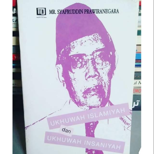 Ukhuwah Islamiyah dan Ukhuwah Insaniyah, Mr.Syafruddin Prawiranegara |  Shopee Indonesia