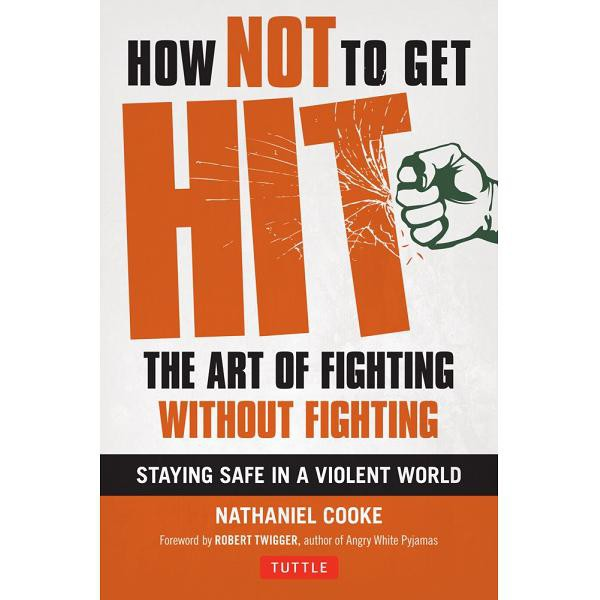 How Not To Get Hit The Art Of Fighting Without Fighting 9780804842693 Buku Ori Periplus Shopee Indonesia