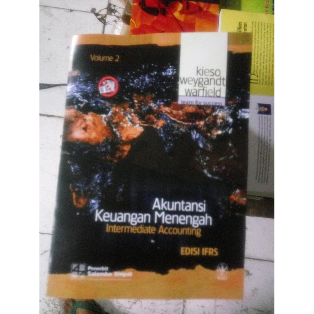Akuntansi Keuangan Menengah Intermediate Accounting Edisi Ifrs Volume 2 By Kieso Weygandt Warfield Shopee Indonesia
