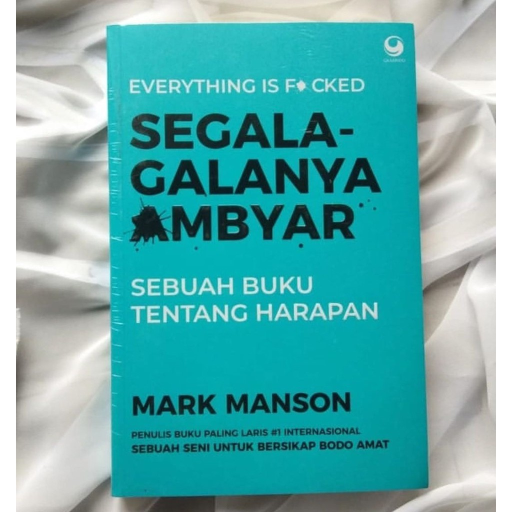 Everything Is Fucked Mark Manson Segala Galanya Ambyar Shopee