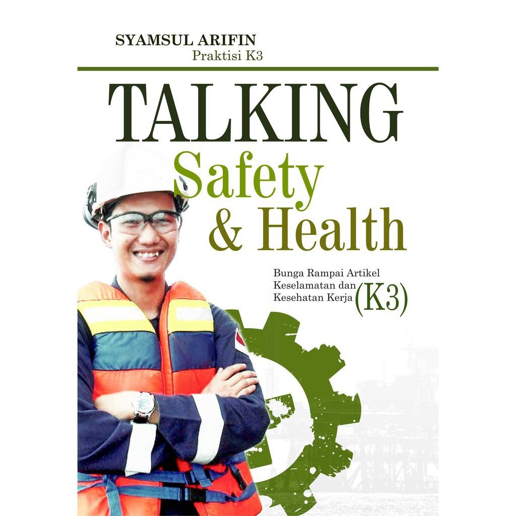 Buku Talking Safety Health Bunga Rampai Artikel Keselamatan Dan Kesehatan Kerja K3 Shopee Indonesia