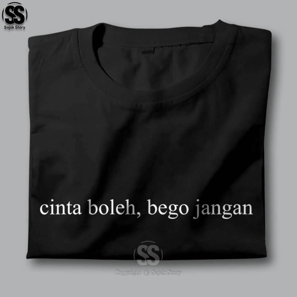 Kaos Kata Kata Ambyar CINTA BOLEH BEGO JANGAN Premium Distro Baju Tulisan Lucu Tshirt Tumblr 3712