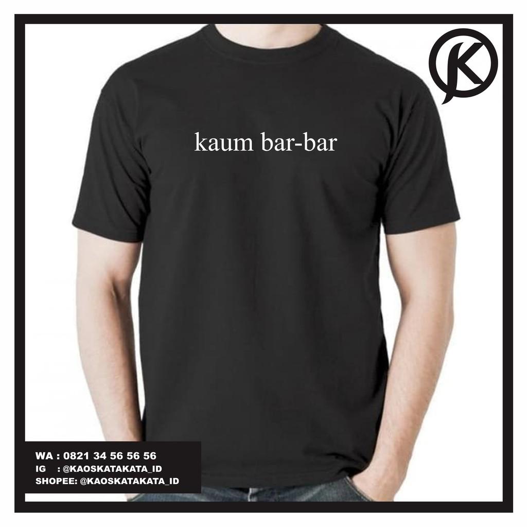 Kaos Kata Kata Custom Kaum Bar Bar Quality Premuim Termurah
