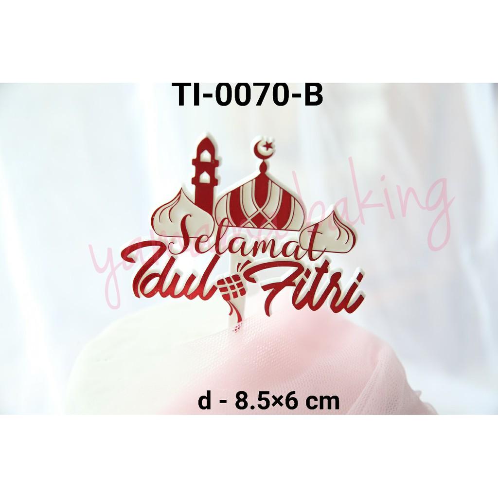 Ti 0070 B Cake Topper Hiasan Tulisan Selamat Idul Fitri Masjid