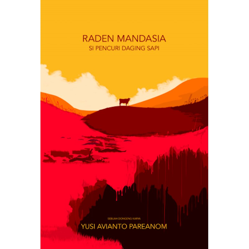 Download Raden Mandasia Si Pencuri Daging Sapi By Yusi Avianto Pareanom