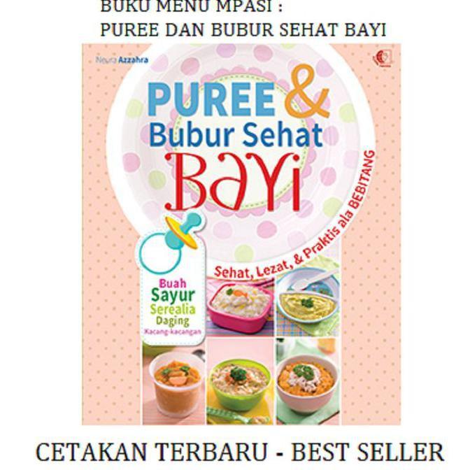 Kualitas Terbaik Buku Menu Mpasi Bubur Bayi 6 Bulan Puree Dan Bubur Sehat Bayi Murah Shopee Indonesia