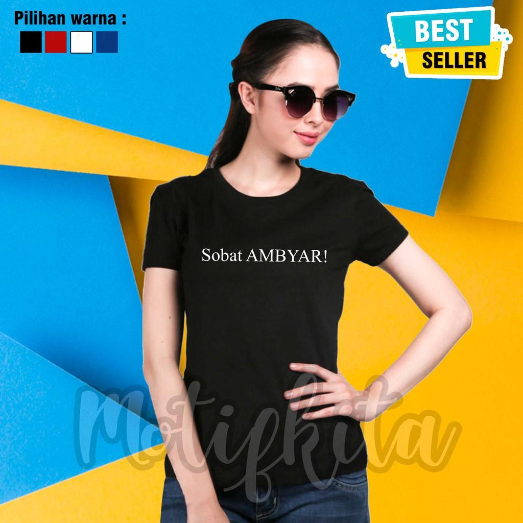 Premium Baju Kaos Sobat Ambyar Keren Pria Wanita Kaos Custom