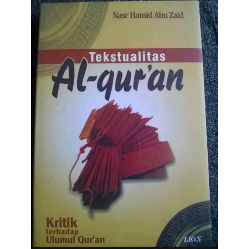 [Promo Buku Original] Tekstualitas Alquran Kritik terhadap Ulumul Quran