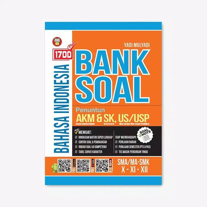 Buku 1700 Plus Bank Soal Bahasa Indonesia Sma Ma Smk Kelas X Xi Dan Xii Shopee Indonesia