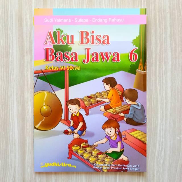 Buku Bahasa Jawa Aku Bisa Basa Jawa Sd Kelas 6 Kurikulum 2013 Shopee Indonesia
